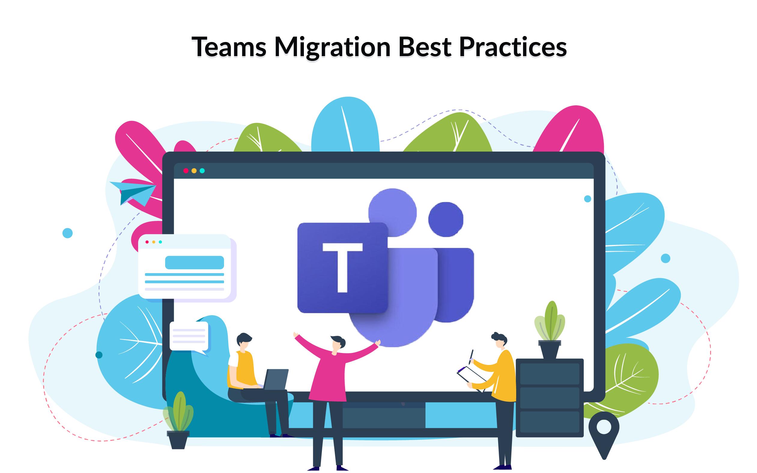Teams migration best practices